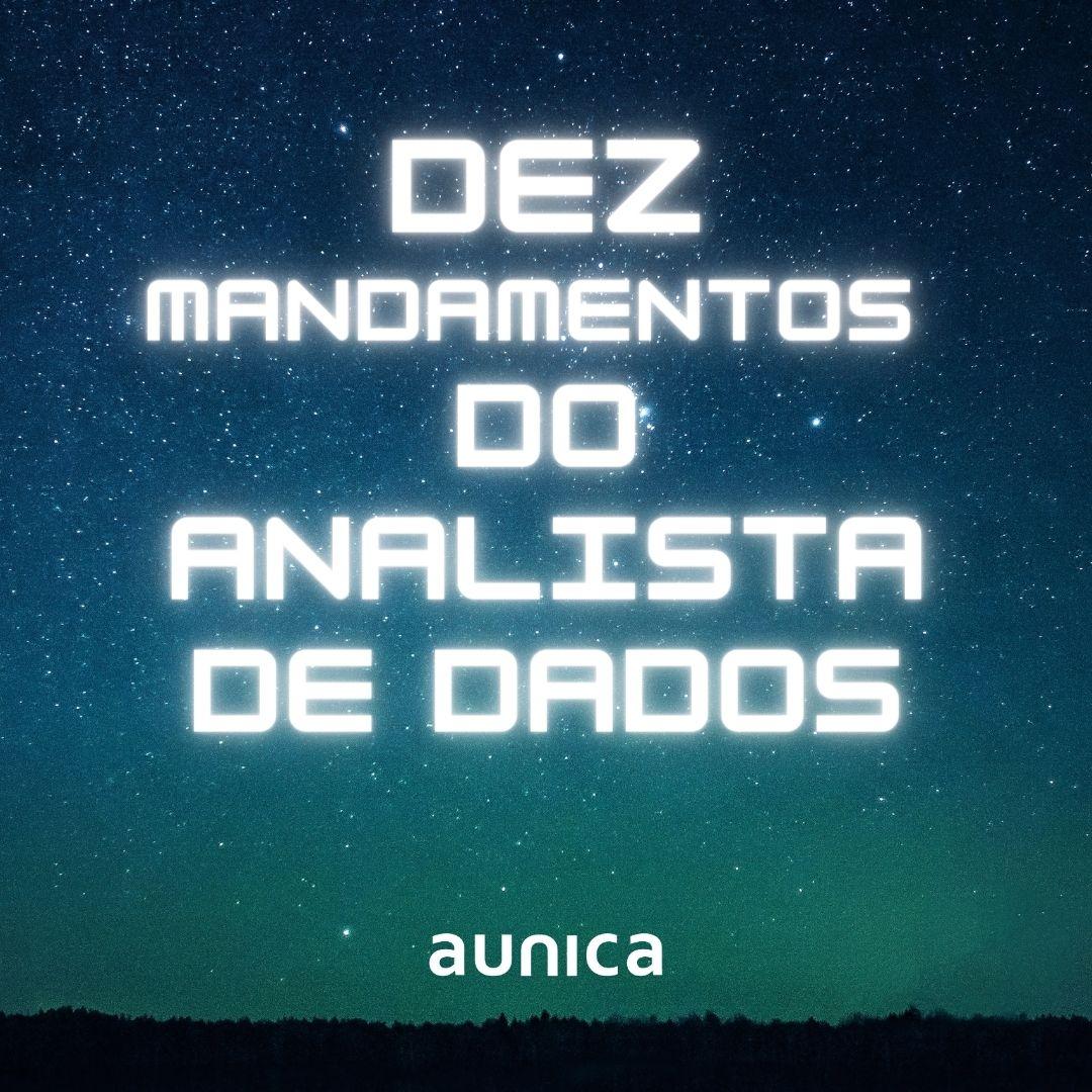 Dez Mandamentos do Analista de Dados